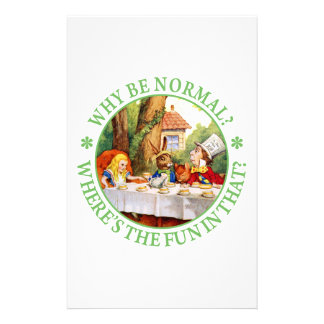 The Mad Hatter s Tea Party - Why Be Normal Stationery Paper
