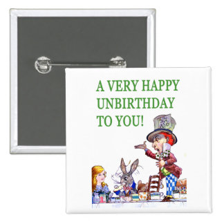 The Mad Hatter Says, A Very Happy Birthday To You! Button