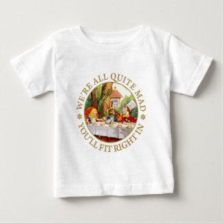 "The Mad Hatter's Tea Party - ""We're All Quite Mad"" Baby T-Shirt"
