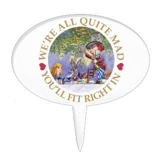 """The Mad Hatter's Tea Party - """"We're all Quite Mad"""" Cake Topper"""