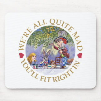 "The Mad Hatter's Tea Party - ""We're all Quite Mad"" Mouse Pad"