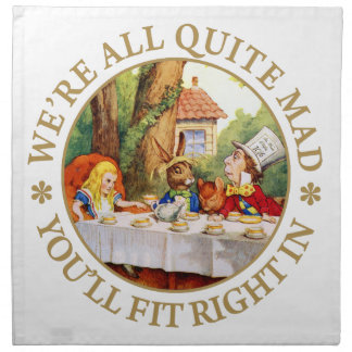 "The Mad Hatter's Tea Party - ""We're All Quite Mad"" Napkin"