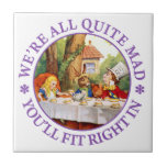 """The Mad Hatter's Tea Party -""""We're All Quite Mad!"""" Small Square Tile"""