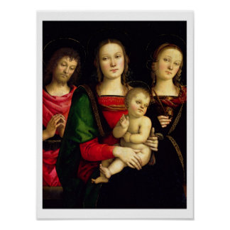 The Madonna and Child with St. John the Baptist an Poster