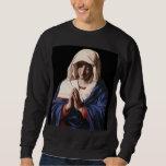 The Madonna in prayer Sweatshirt