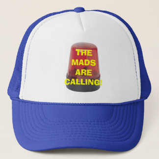 THE MADS ARE CALLING! TRUCKER HAT