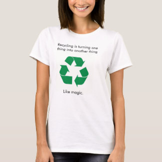 The magic of recycling T-Shirt