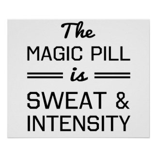 The Magic Pill is Sweat and Intensity Poster