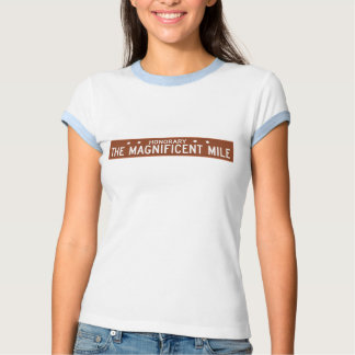 The Magnificent Mile, Chicago, IL Street Sign Shirt