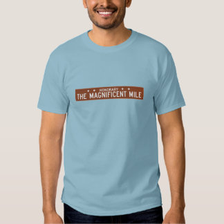 The Magnificent Mile, Chicago, IL Street Sign T Shirts