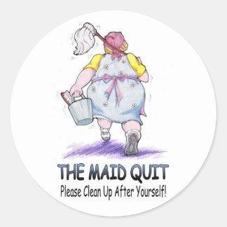 The Maid Quit Classic Round Sticker