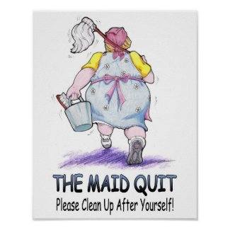 The Maid Quit print