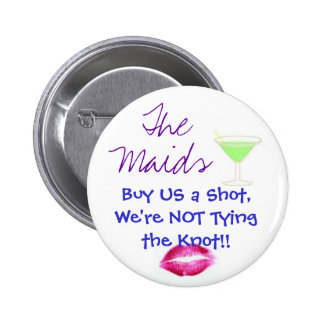 The Maids, Buy US a Shot 2 Inch Round Button
