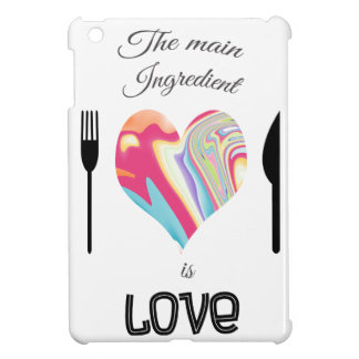 The Main Ingredient is Love iPad Mini Cover
