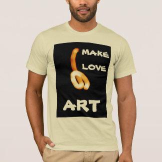 The Make Love Art T-Shirt
