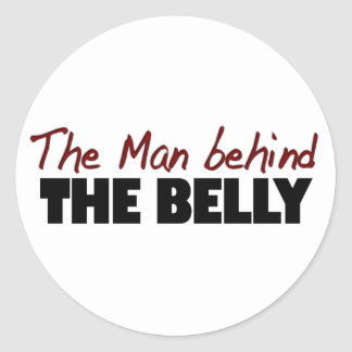 The Man Behind The Belly Classic Round Sticker