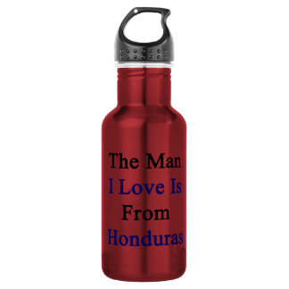 The Man I Love Is From Honduras 18oz Water Bottle