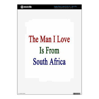 The Man I Love Is From South Africa Decal For iPad 3