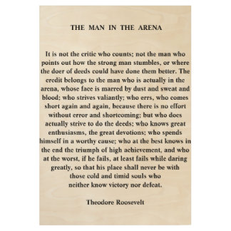 The Man In The Arena Quote by Theodore Roosevelt Wood Poster