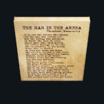 "The Man In The Arena Theodore Roosevelt Vintage Canvas Print<br><div class=""desc"">Have a piece of one of the greatest speeches of all time hanging on your wall!</div>"