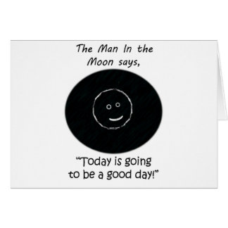 The Man In the Moon - Good Day Card