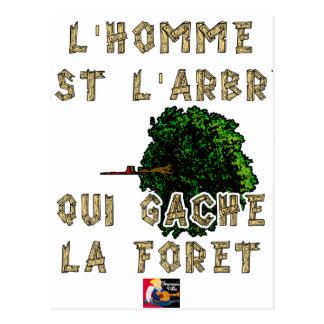 The Man is the Tree which Gâche the Forest Postcard