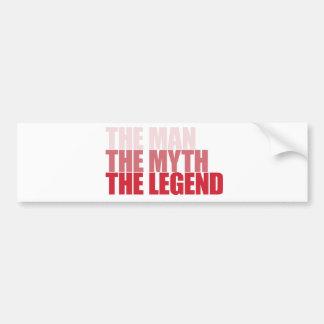 The Man Myth Legend Bumper Sticker