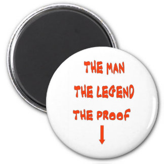 THE MAN THE LEGEND MAGNET