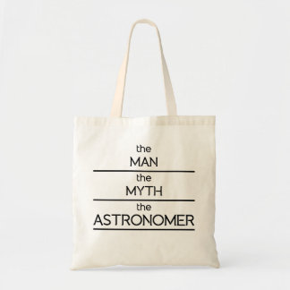 The Man The Myth The Astronomer Budget Tote Bag