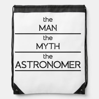 The Man The Myth The Astronomer Drawstring Bags