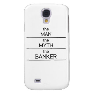 The Man The Myth The Banker Galaxy S4 Covers