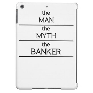 The Man The Myth The Banker iPad Air Covers