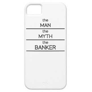 The Man The Myth The Banker iPhone 5 Cases