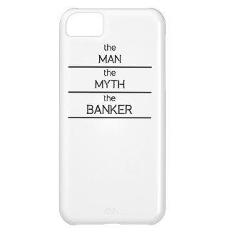 The Man The Myth The Banker iPhone 5C Covers