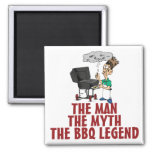 The Man, The Myth, The BBQ Legend Magnets