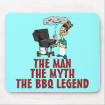 The Man, The Myth, The BBQ Legend Mouse Pad