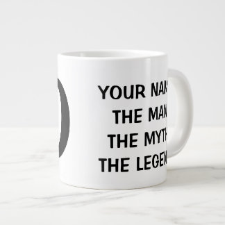 THE MAN THE MYTH THE LEGEND extra large jumbo mug
