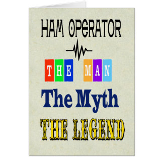 The Man, The Myth, The Legend Ham Radio Card