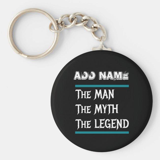 The Man The Myth The Legend Keychain