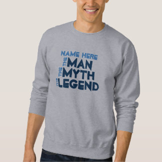 The Man, The Myth, The Legend Pullover Sweatshirt
