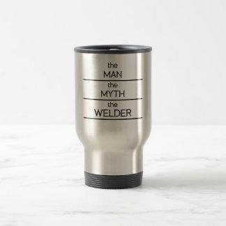 The Man The Myth The Welder Travel Mug