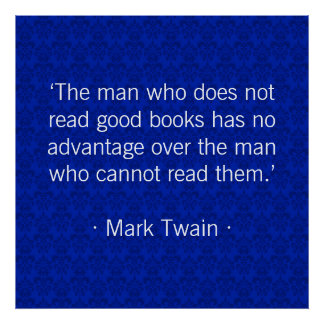 The man who does not read good books [blue] poster