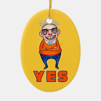 The man who says YES Ceramic Ornament