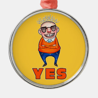 The man who says YES Metal Ornament