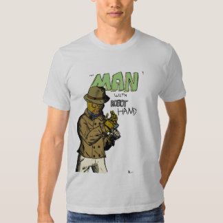 The Man with Robot Hand! Shirt