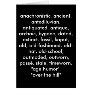 """THE MANY WAYS TO SAY """"YOUR OLD"""" CARD"""