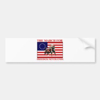 the march for freedom never ends bumper stickers
