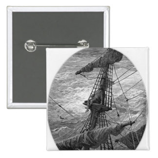The Mariner up the mast during a storm Pinback Button