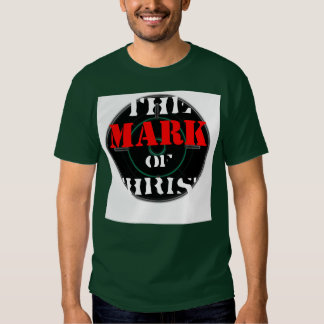 The Mark of Christ T Shirts