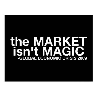 The Market isn't Magic Postcard
